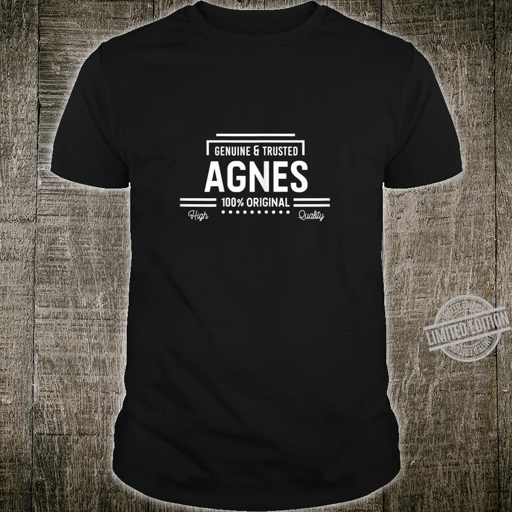 Agnes 100% Original Genuine & Trusted's Name Shirt