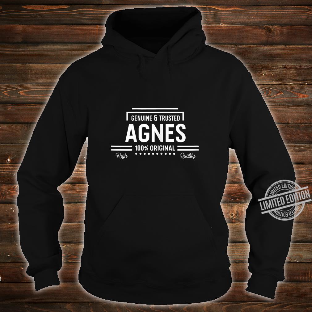 Agnes 100% Original Genuine & Trusted's Name Shirt hoodie