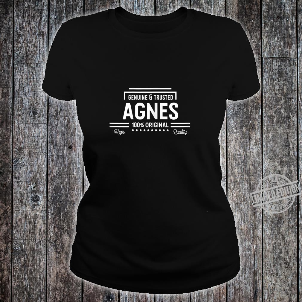 Agnes 100% Original Genuine & Trusted's Name Shirt ladies tee
