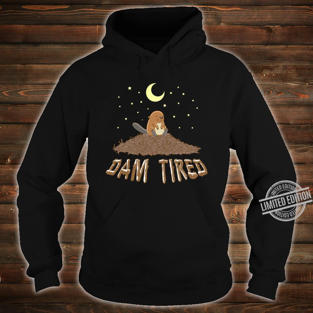 Animal Pajama Night Shirt DAM TIRED Beaver Shirt hoodie