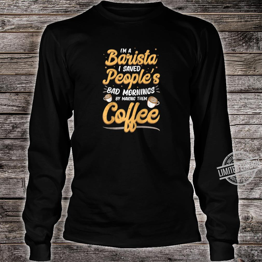Baristas Save Peoples Morning Coffee Shop Employee Retro Shirt long sleeved