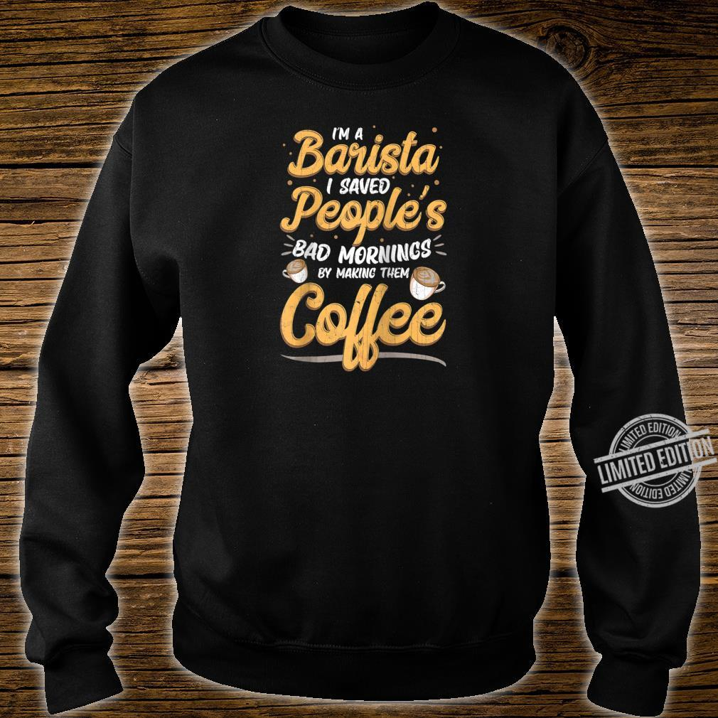 Baristas Save Peoples Morning Coffee Shop Employee Retro Shirt sweater