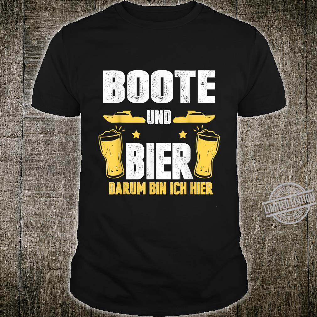 Boote und Bier darum bin ich hier Kapitän Boot Bootsfahrer Shirt