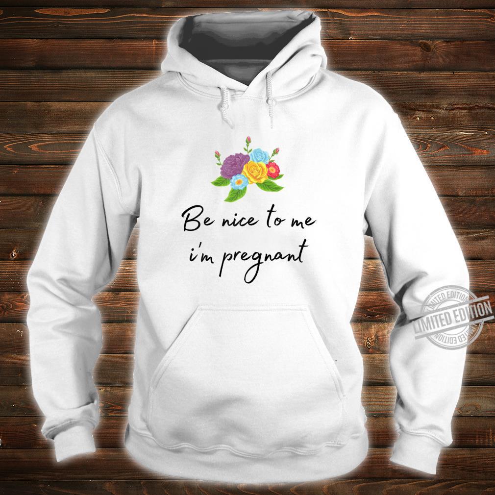 Damen Süßes Blumen Aufdruck Be nice to me i'm pregnant Shirt hoodie