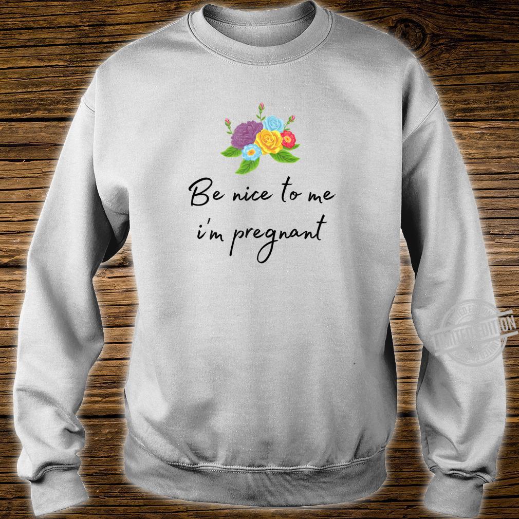 Damen Süßes Blumen Aufdruck Be nice to me i'm pregnant Shirt sweater