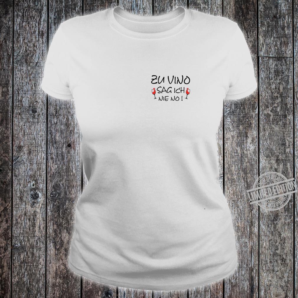 Damen Zu Vino sag ich nie NO Weintrinker Weinglas Lustiges Wein Shirt ladies tee