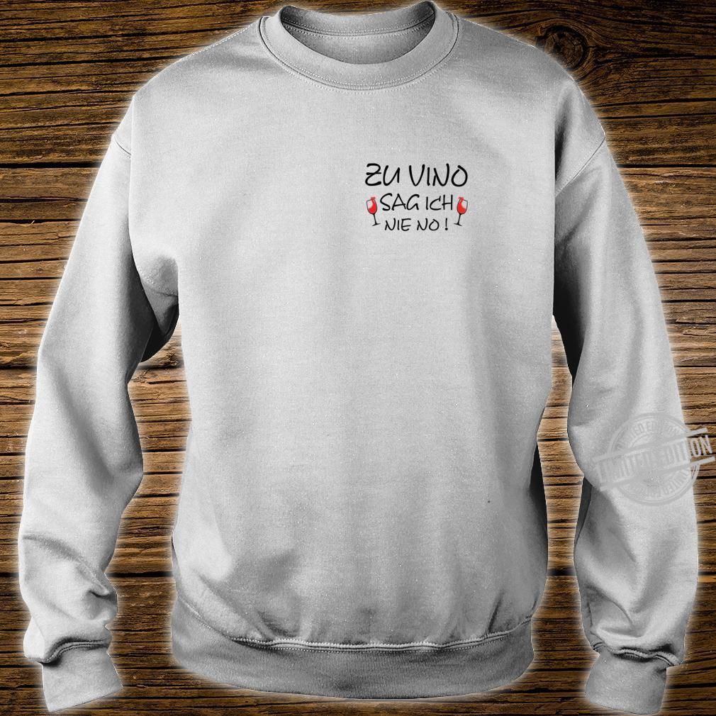 Damen Zu Vino sag ich nie NO Weintrinker Weinglas Lustiges Wein Shirt sweater