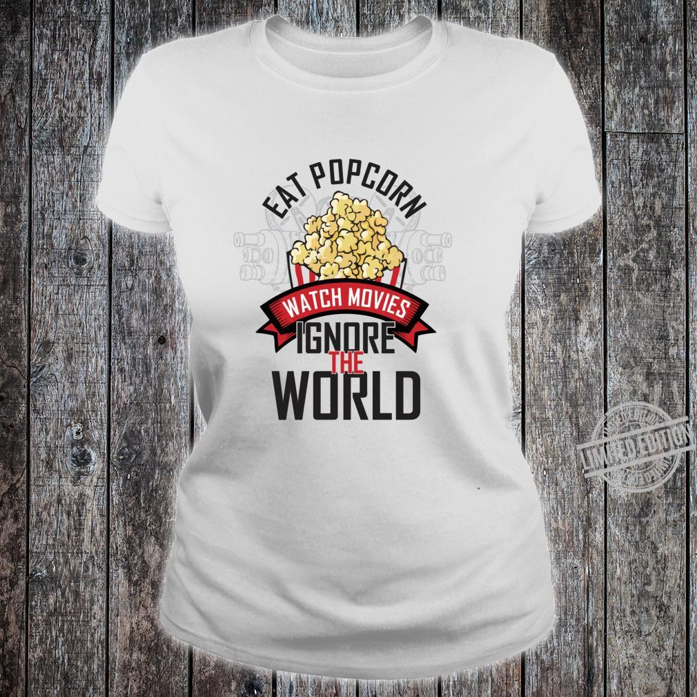 Eat Popcorn watch movies ignore the world movie theater Shirt ladies tee