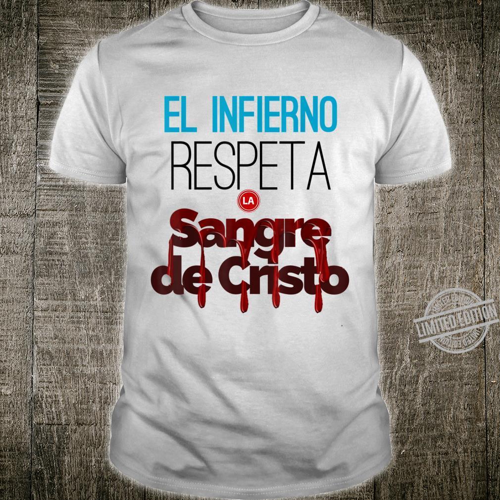El infierno respeta la sangre de Cristo. Shirt
