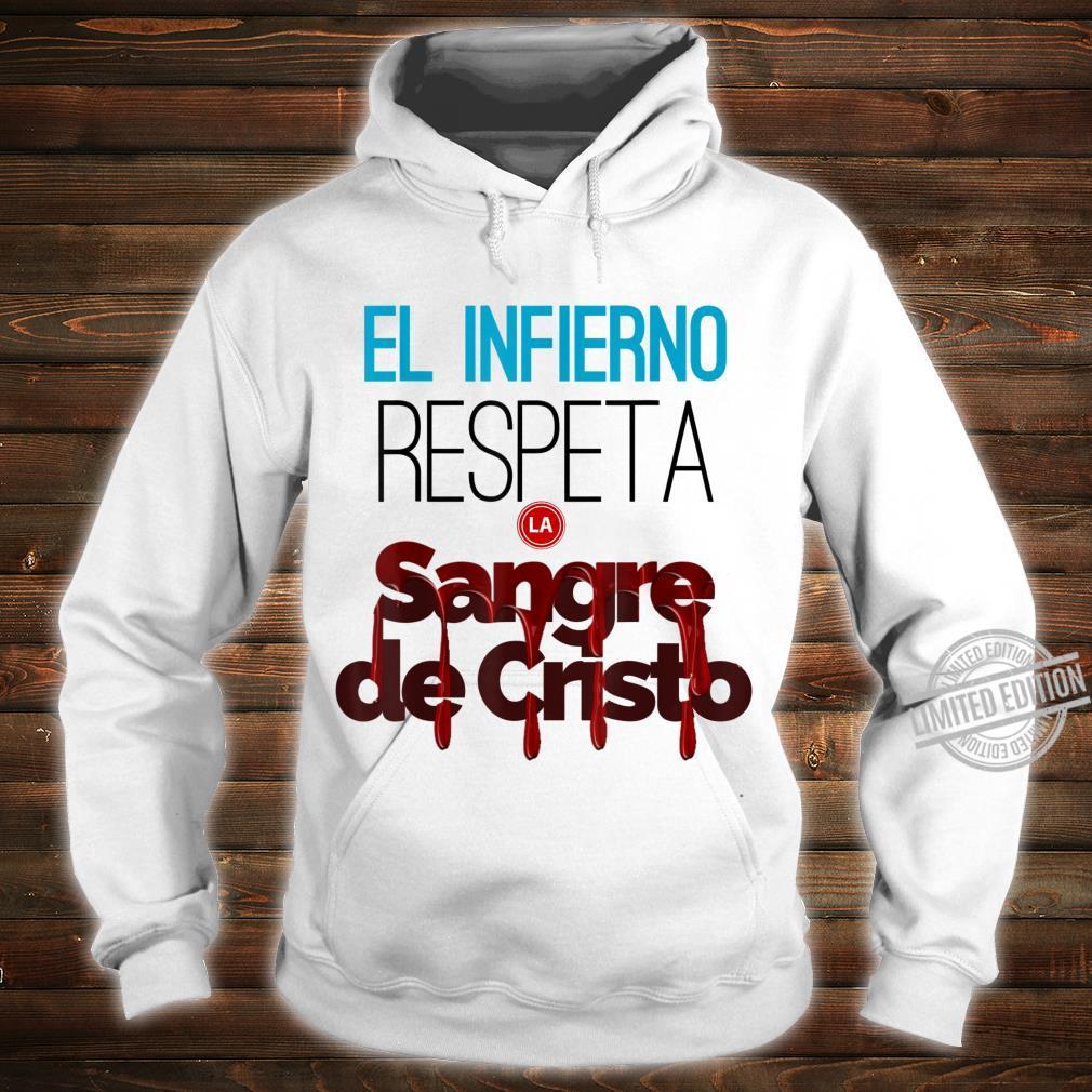 El infierno respeta la sangre de Cristo. Shirt hoodie