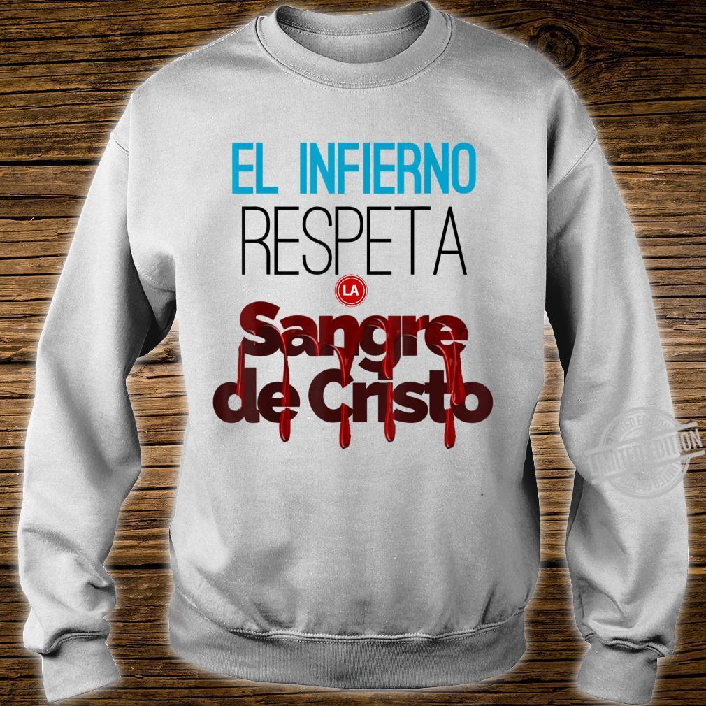 El infierno respeta la sangre de Cristo. Shirt sweater
