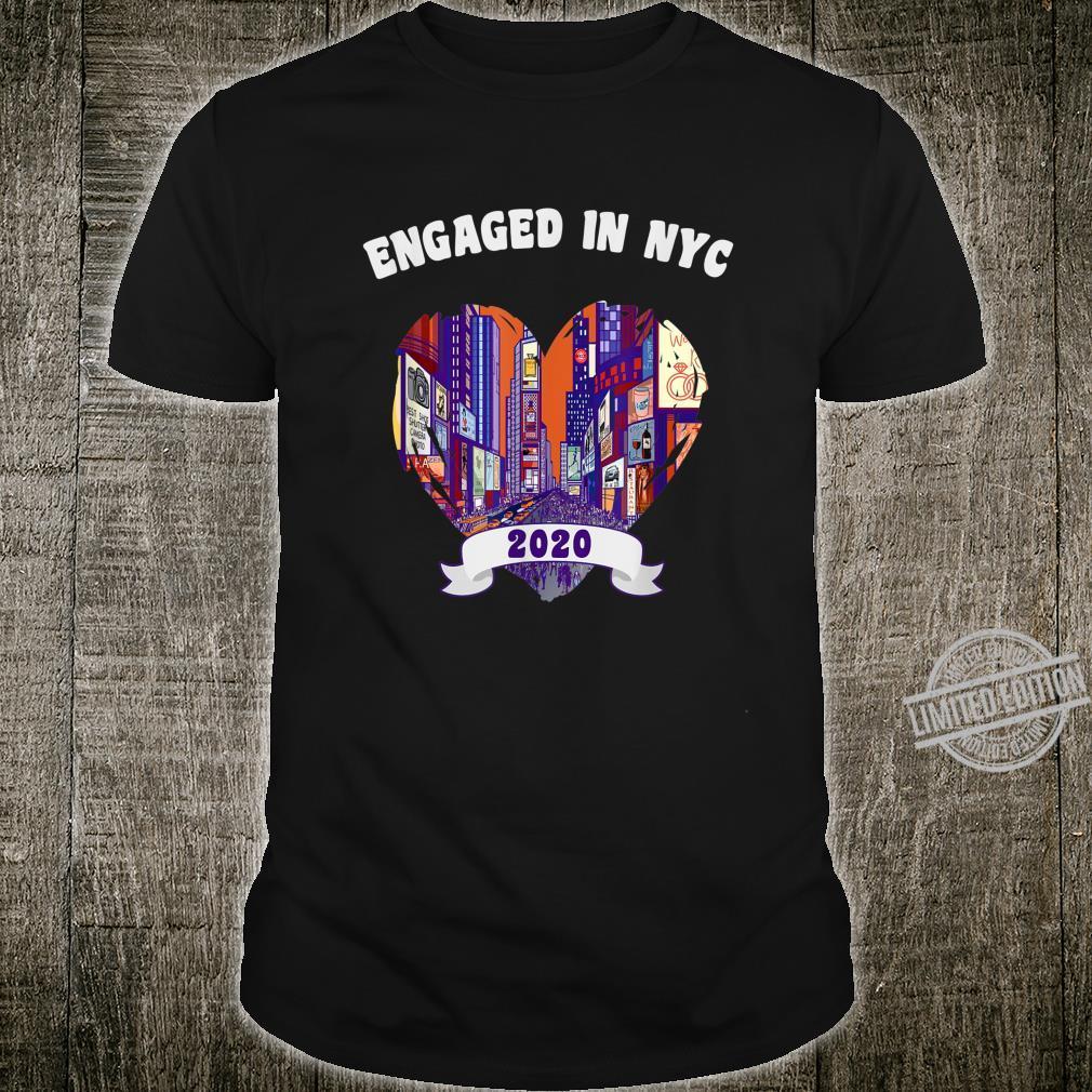 Engaged in NYC 2020 New York Wedding Proposal Shirt