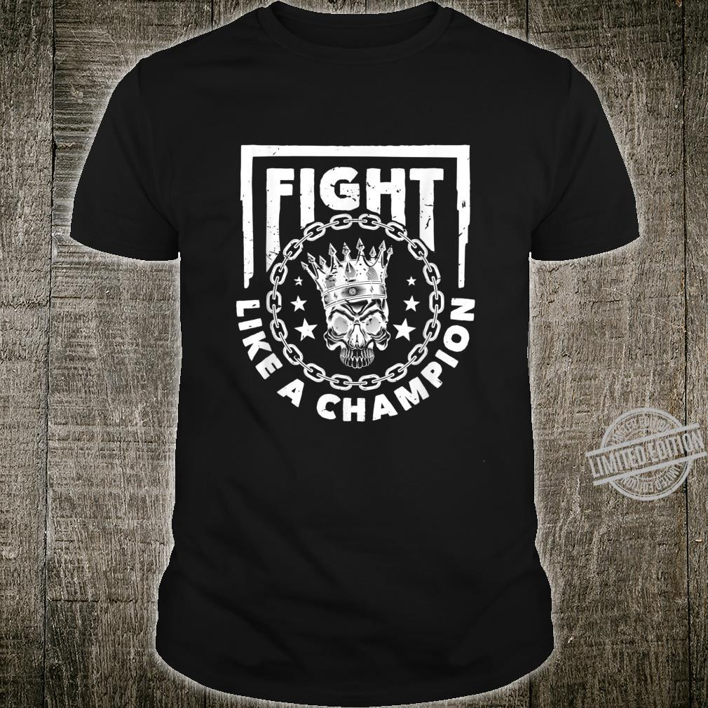 Fight like a champion skull and crown with vintage rocking Shirt