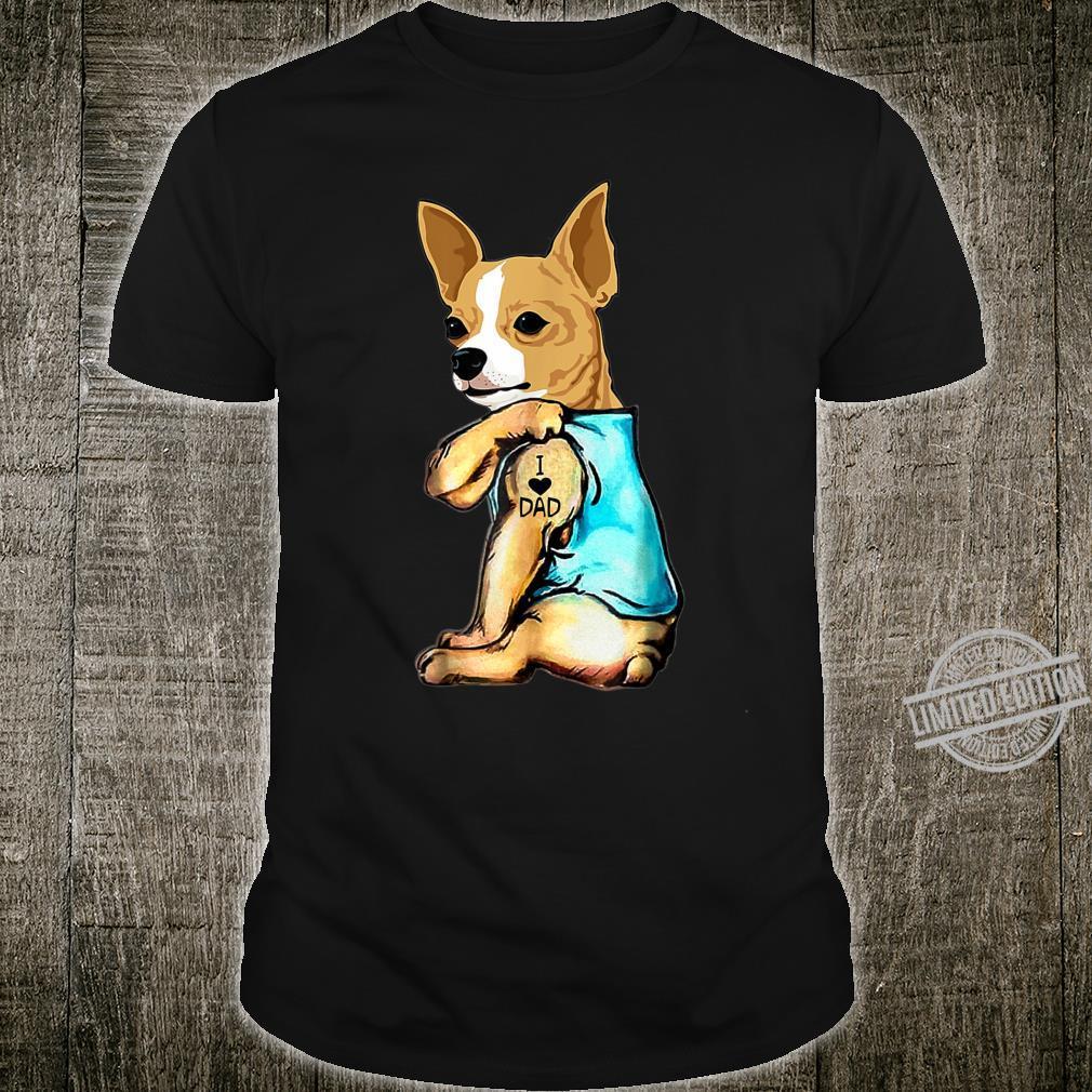 Funny Chihuahua Dog I Love Dad Tattoo Chihuahua Shirt