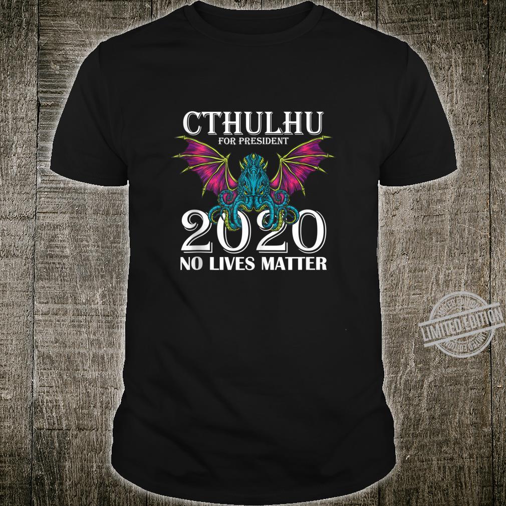 Funny Cthulhu 2020 Shirt No Lives Matter Cthulhu Shirt