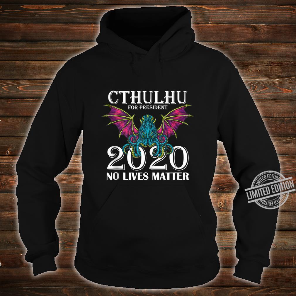 Funny Cthulhu 2020 Shirt No Lives Matter Cthulhu Shirt hoodie