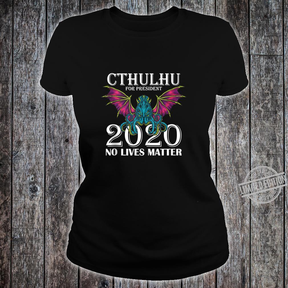 Funny Cthulhu 2020 Shirt No Lives Matter Cthulhu Shirt ladies tee