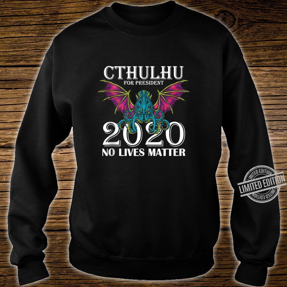 Funny Cthulhu 2020 Shirt No Lives Matter Cthulhu Shirt sweater