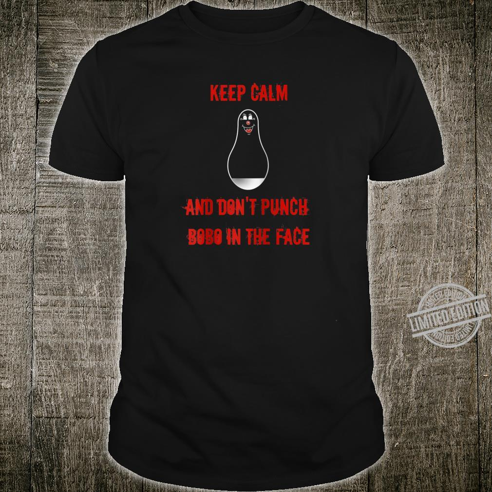 Funny Psychology Keep Calm And Don't Punch Bobo in The Face Shirt