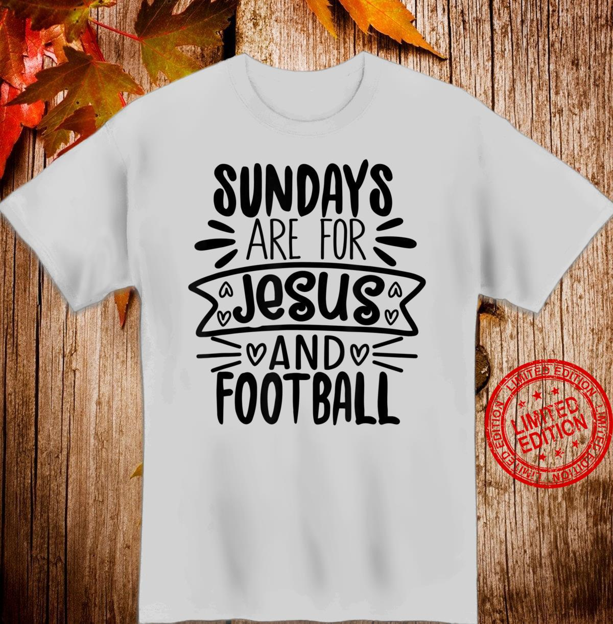Funny Sundays Are For Jesus And Football Shirt