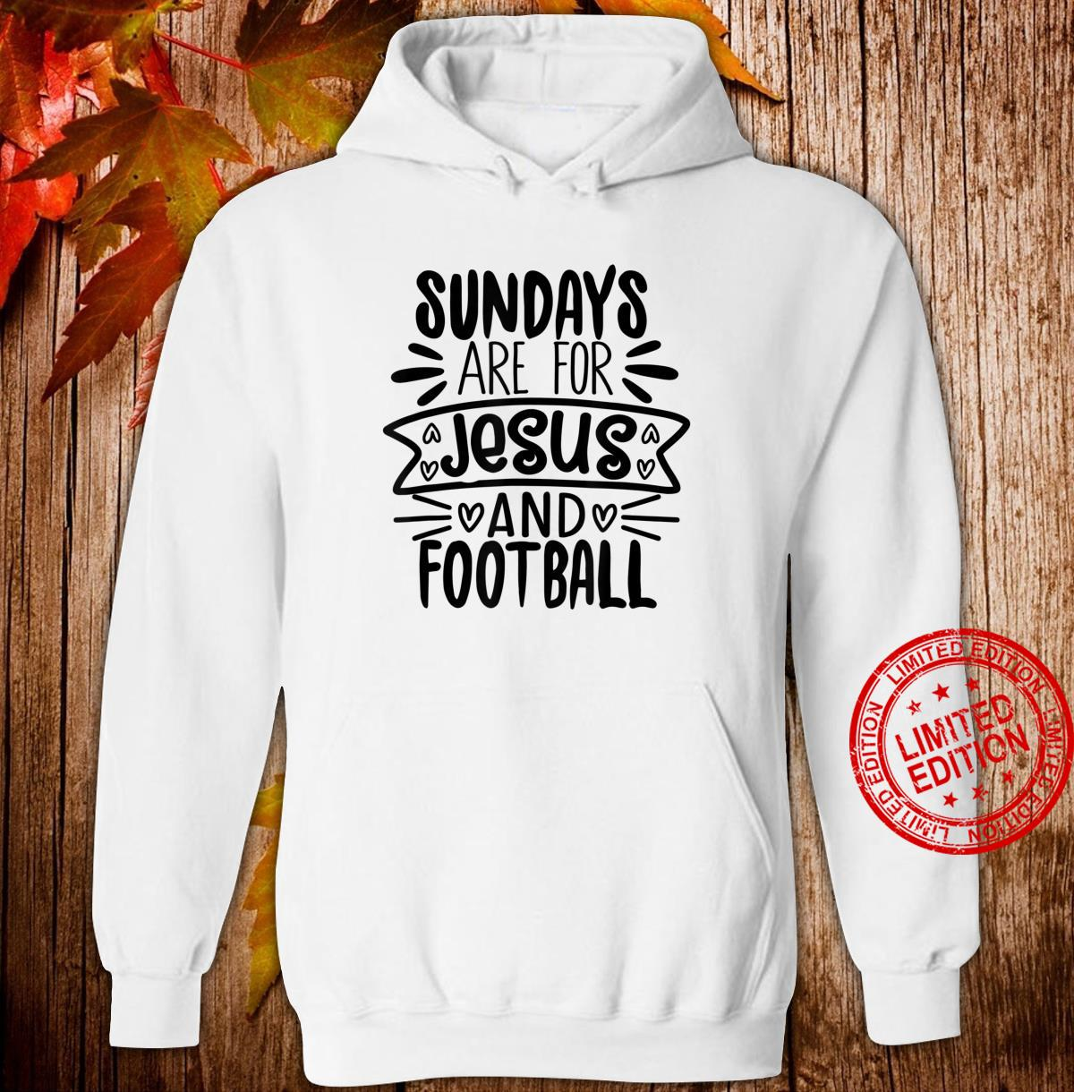 Funny Sundays Are For Jesus And Football Shirt hoodie