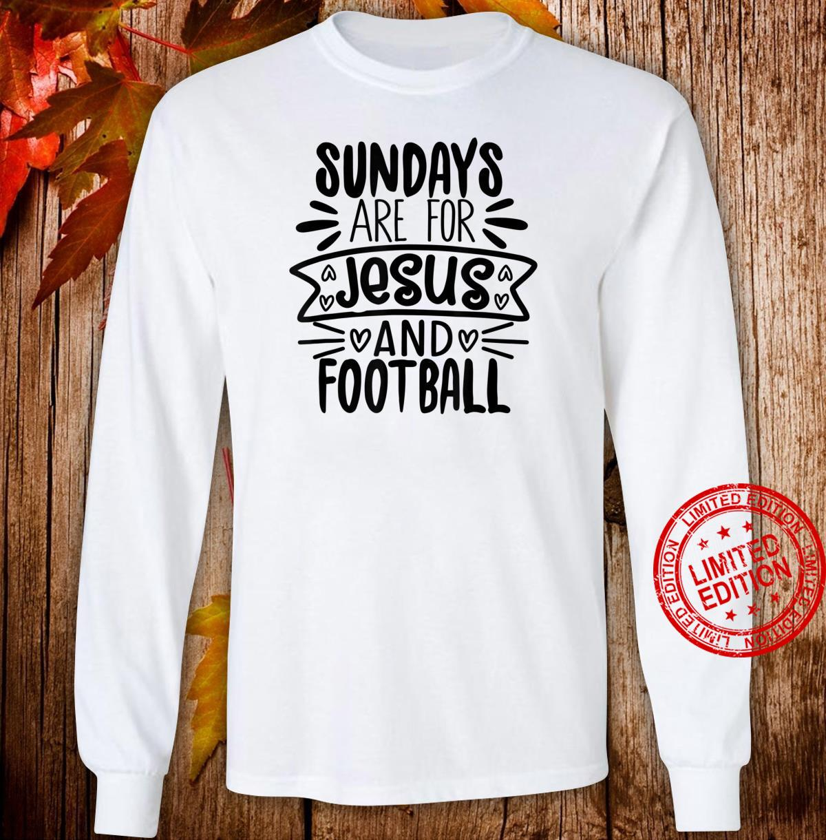 Funny Sundays Are For Jesus And Football Shirt long sleeved