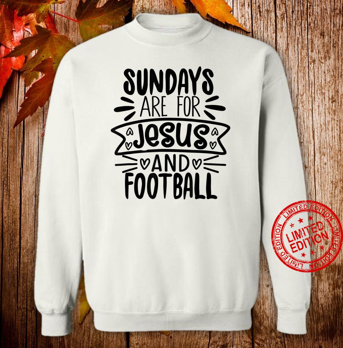 Funny Sundays Are For Jesus And Football Shirt sweater