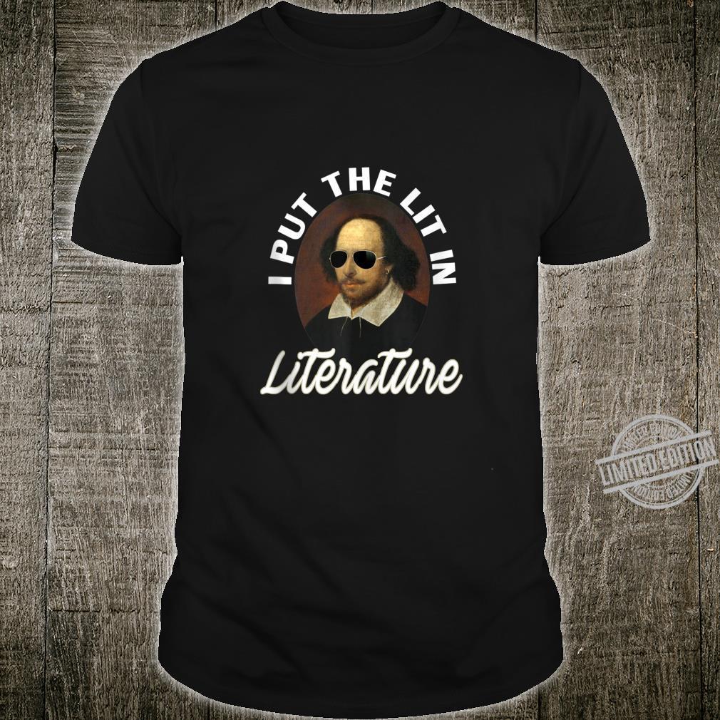 I Put The Lit In Literature Art Shakespeare Shirt