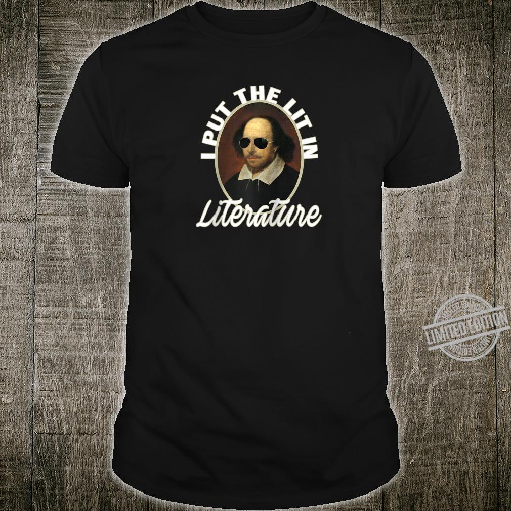 I Put The Lit In Literature ShirtFunny Shakespeare Shirt