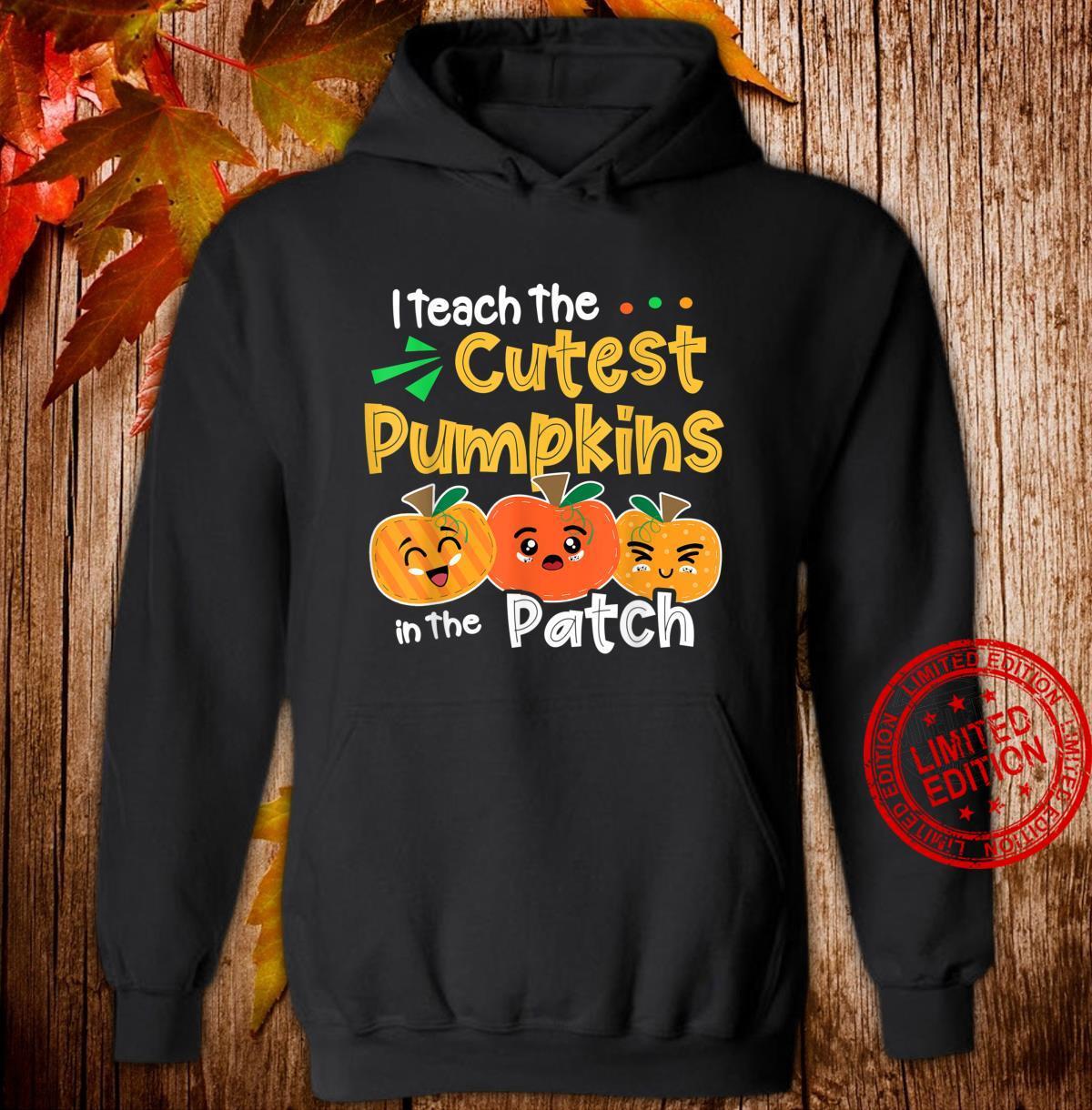 I Teach the Cutest Pumpkins in The Patch Teacher Halloween Shirt hoodie