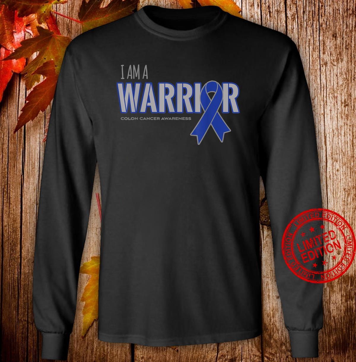 I Am A Warrior Colon Cancer Awareness Shirt
