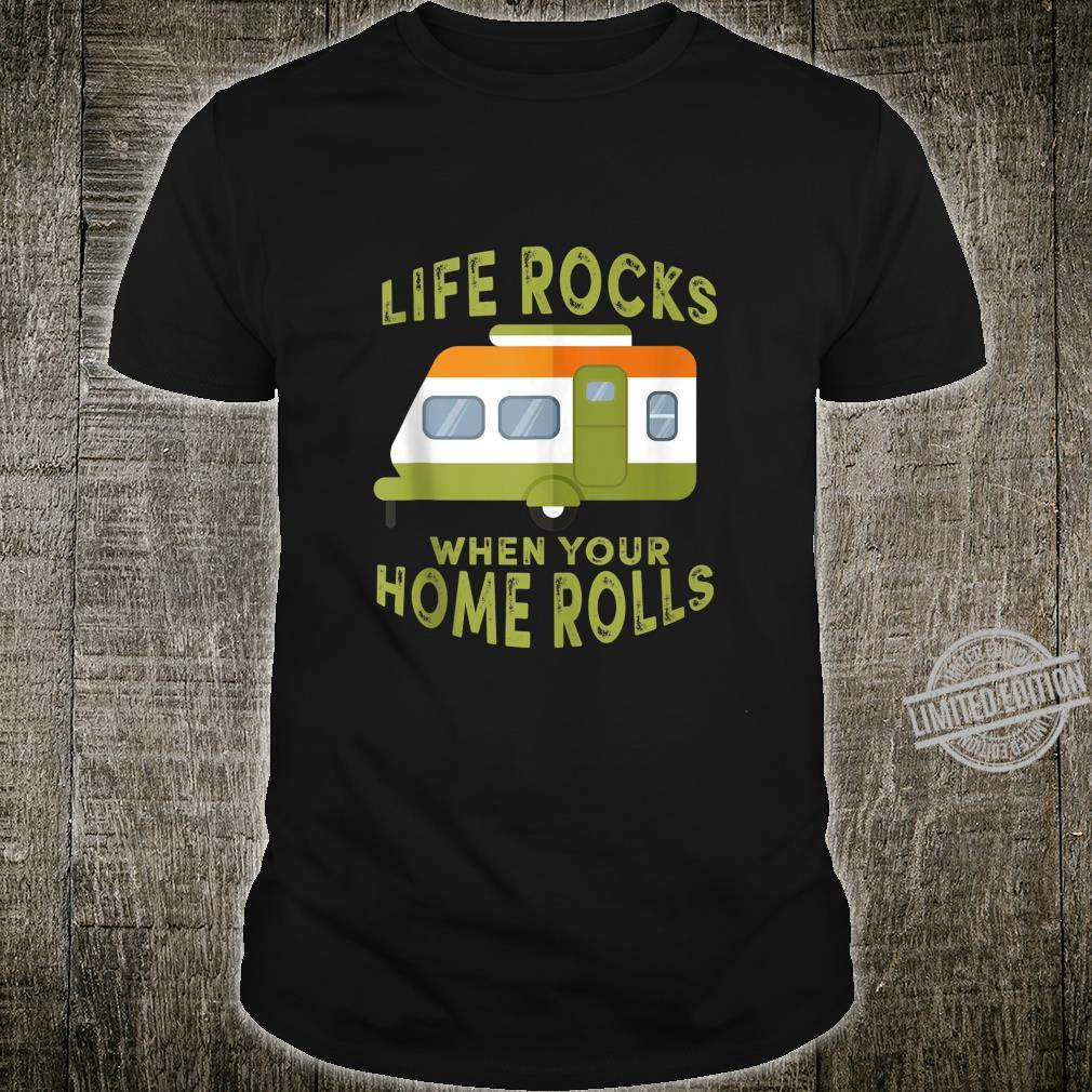 Life Rocks When Your Home Rolls Cool Shirt