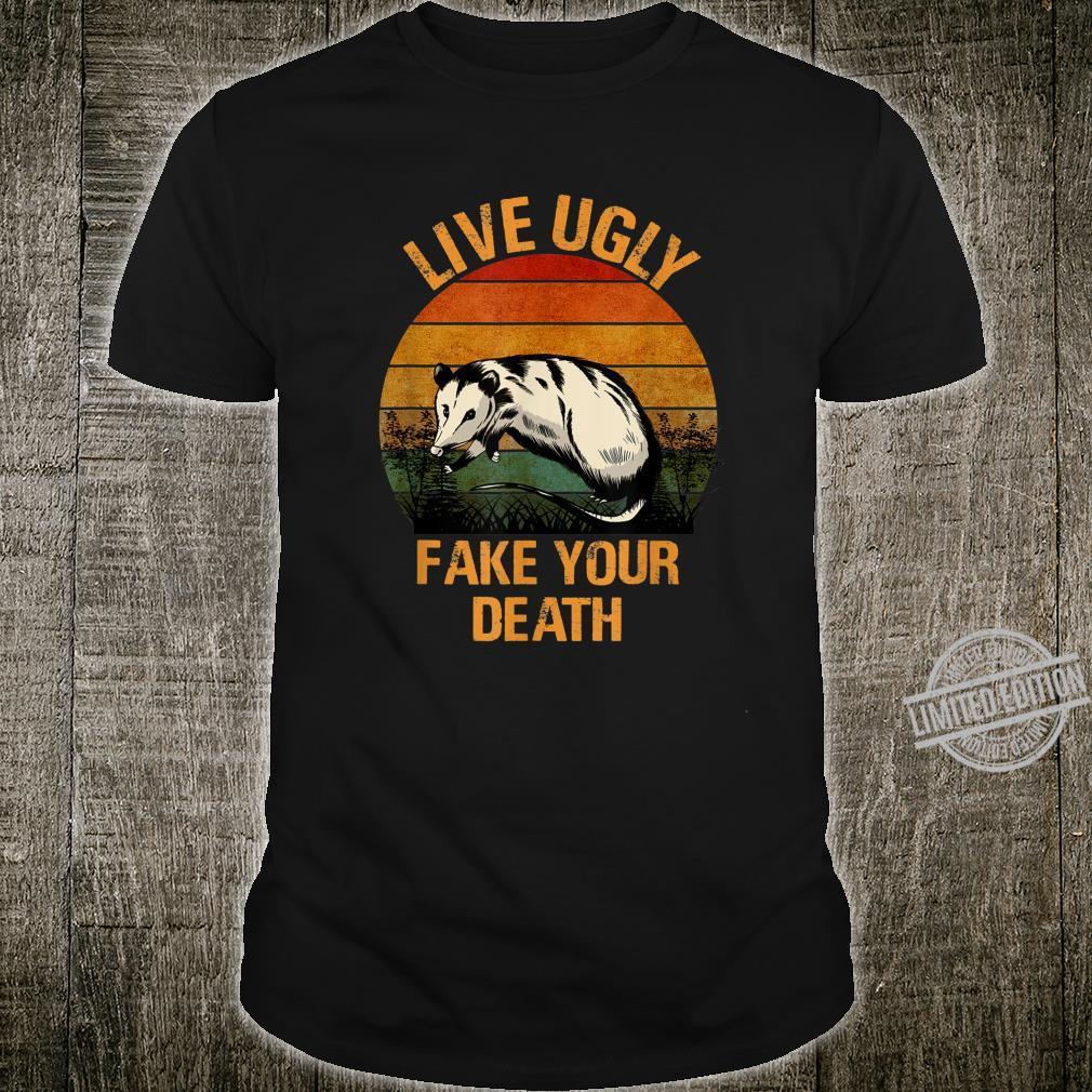Live Ugly Fake Your Death Opossum Retro Vintage Shirt