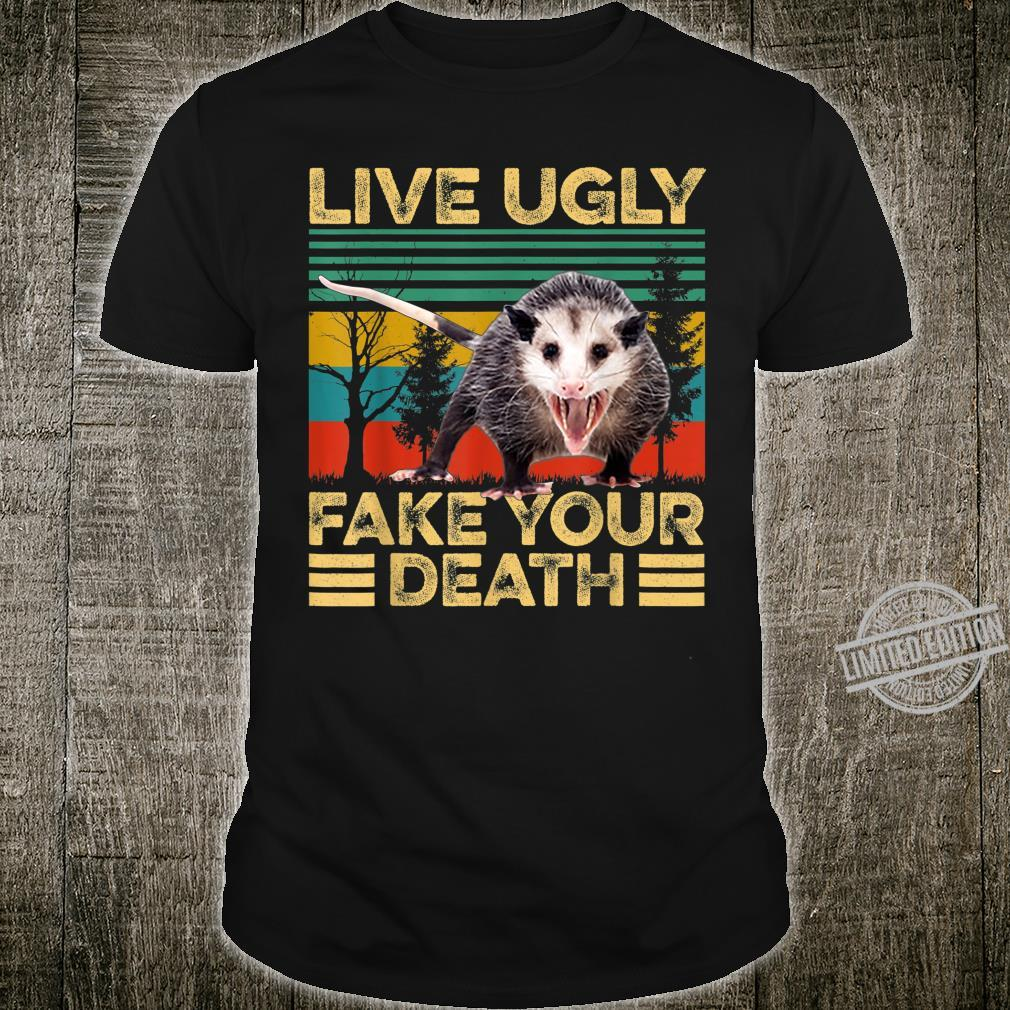 Live Ugly Fake Your Death Retro Vintage Opossum Shirt