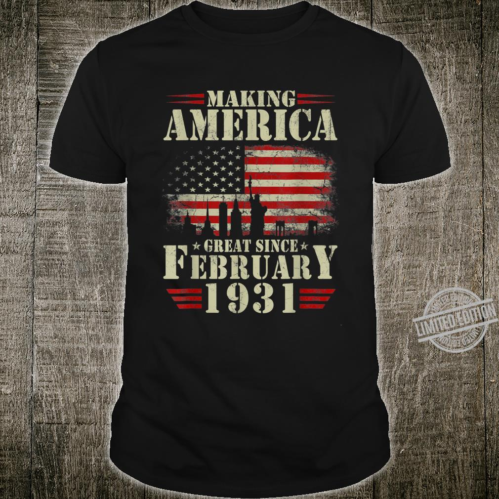 Making America Great Since February 1931 89th Bday Shirt