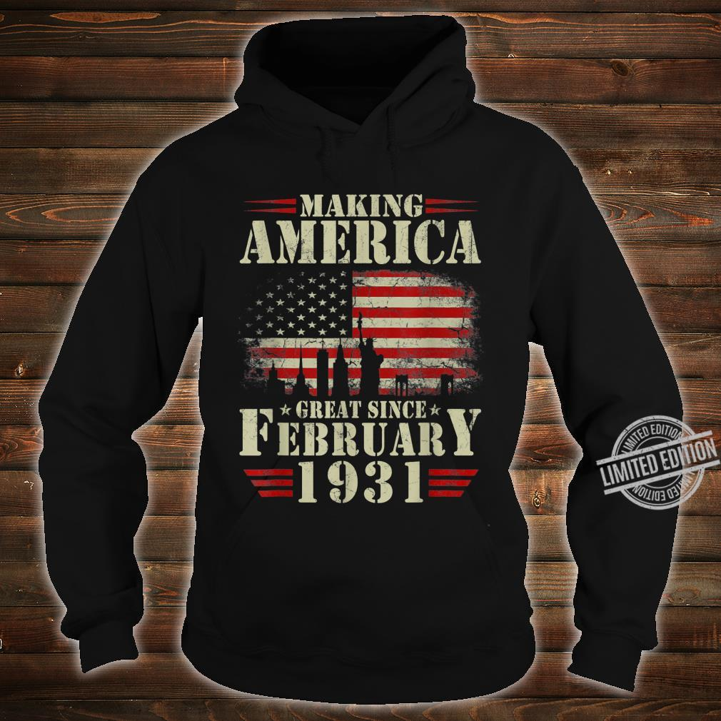 Making America Great Since February 1931 89th Bday Shirt hoodie