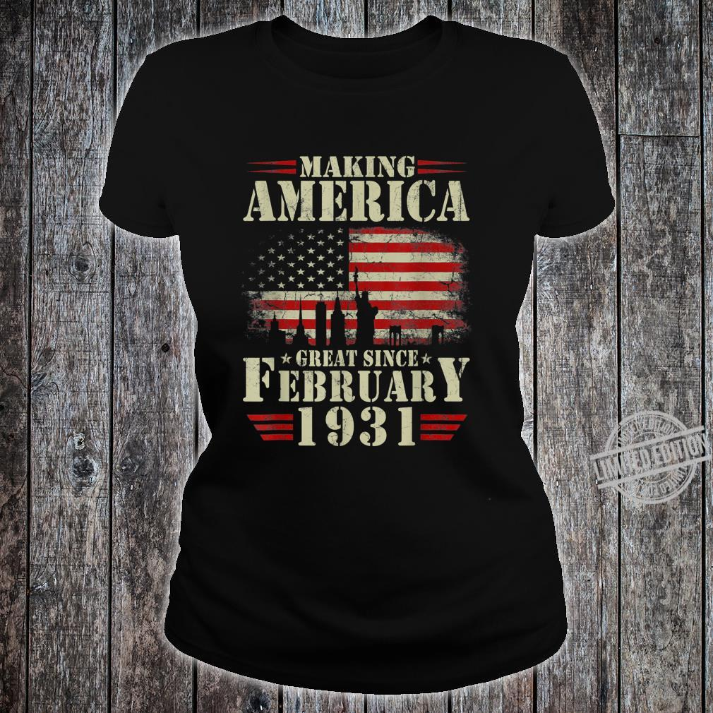 Making America Great Since February 1931 89th Bday Shirt ladies tee