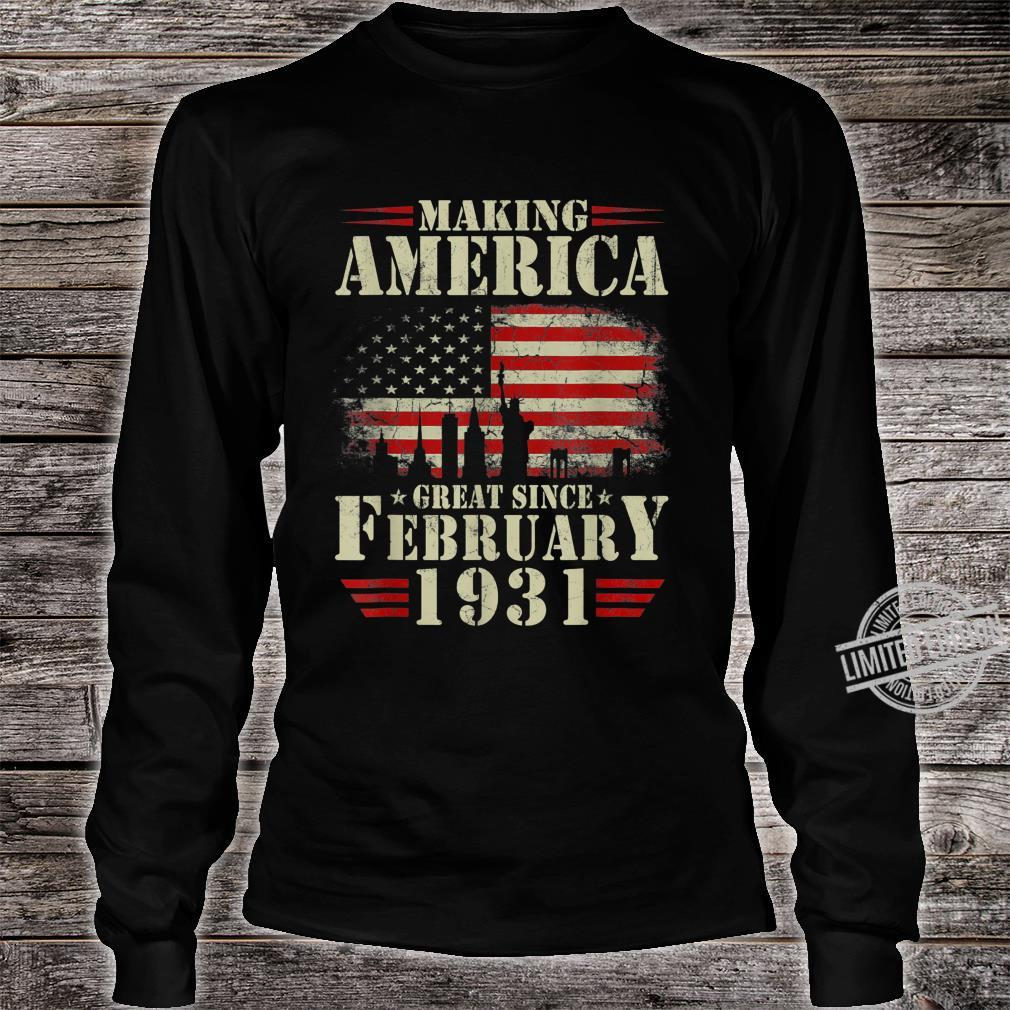 Making America Great Since February 1931 89th Bday Shirt long sleeved