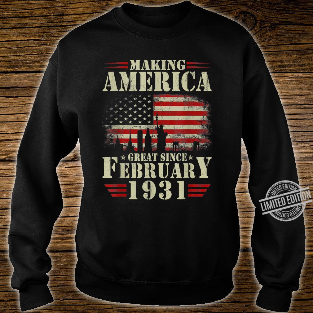 Making America Great Since February 1931 89th Bday Shirt sweater