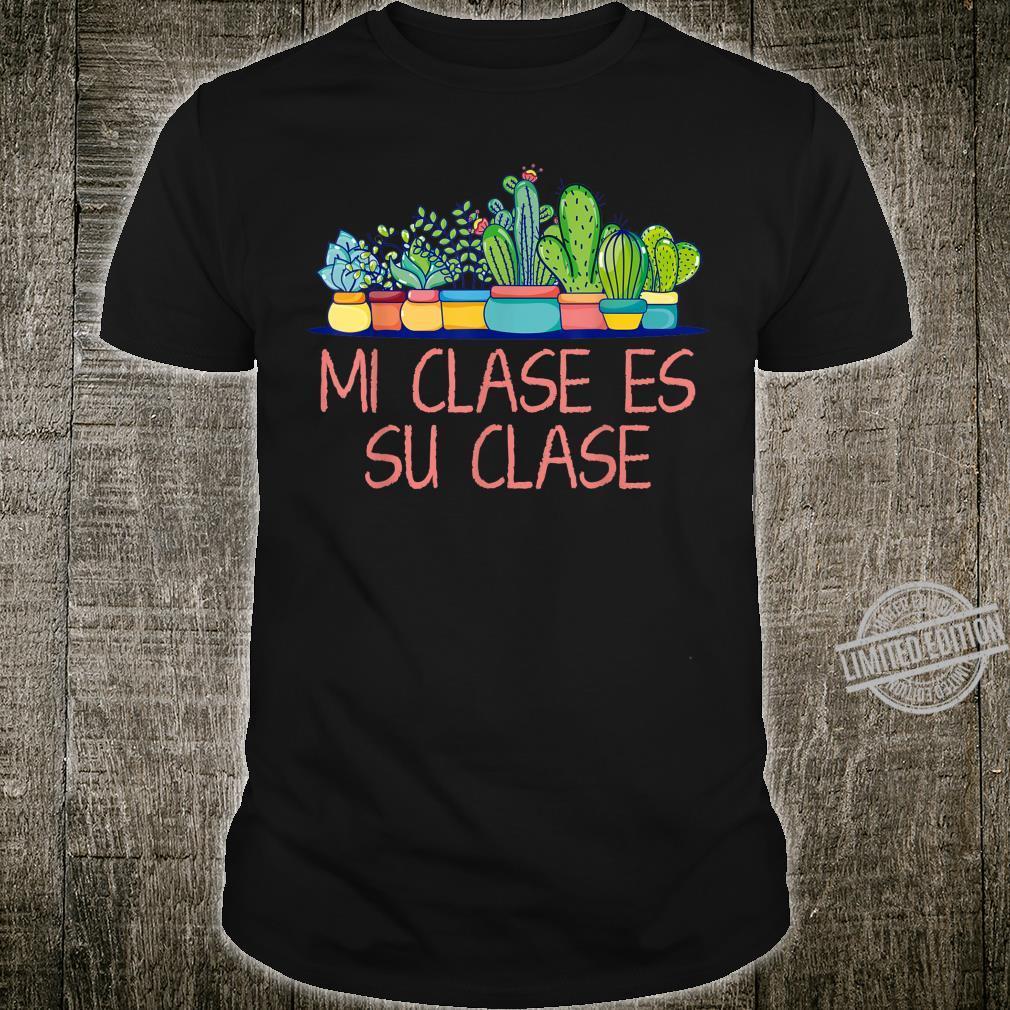 Mi Clase Es Su Clase Bilingual Spanish Teacher Heart Cactus Shirt