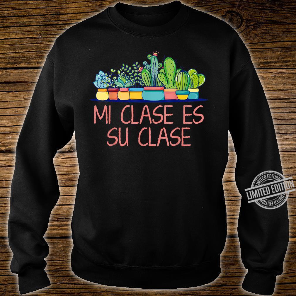 Mi Clase Es Su Clase Bilingual Spanish Teacher Heart Cactus Shirt sweater