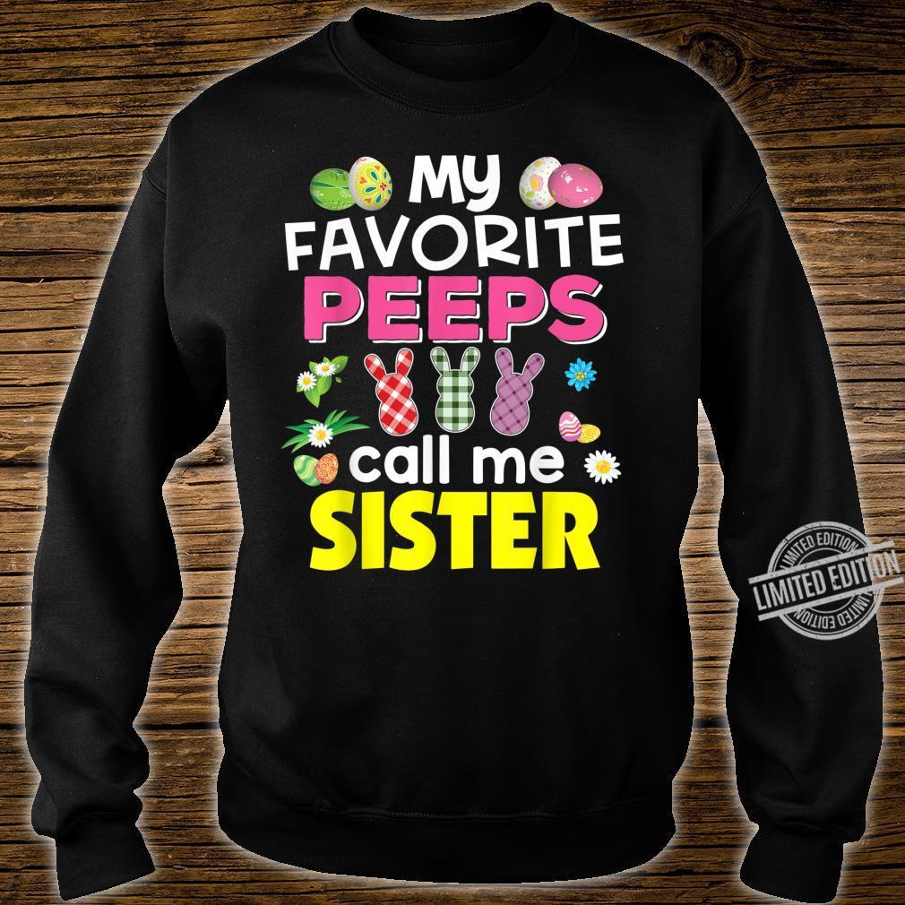 My Favorite Peeps Call Me Sister Bunny Family Egg Hunt Shirt sweater
