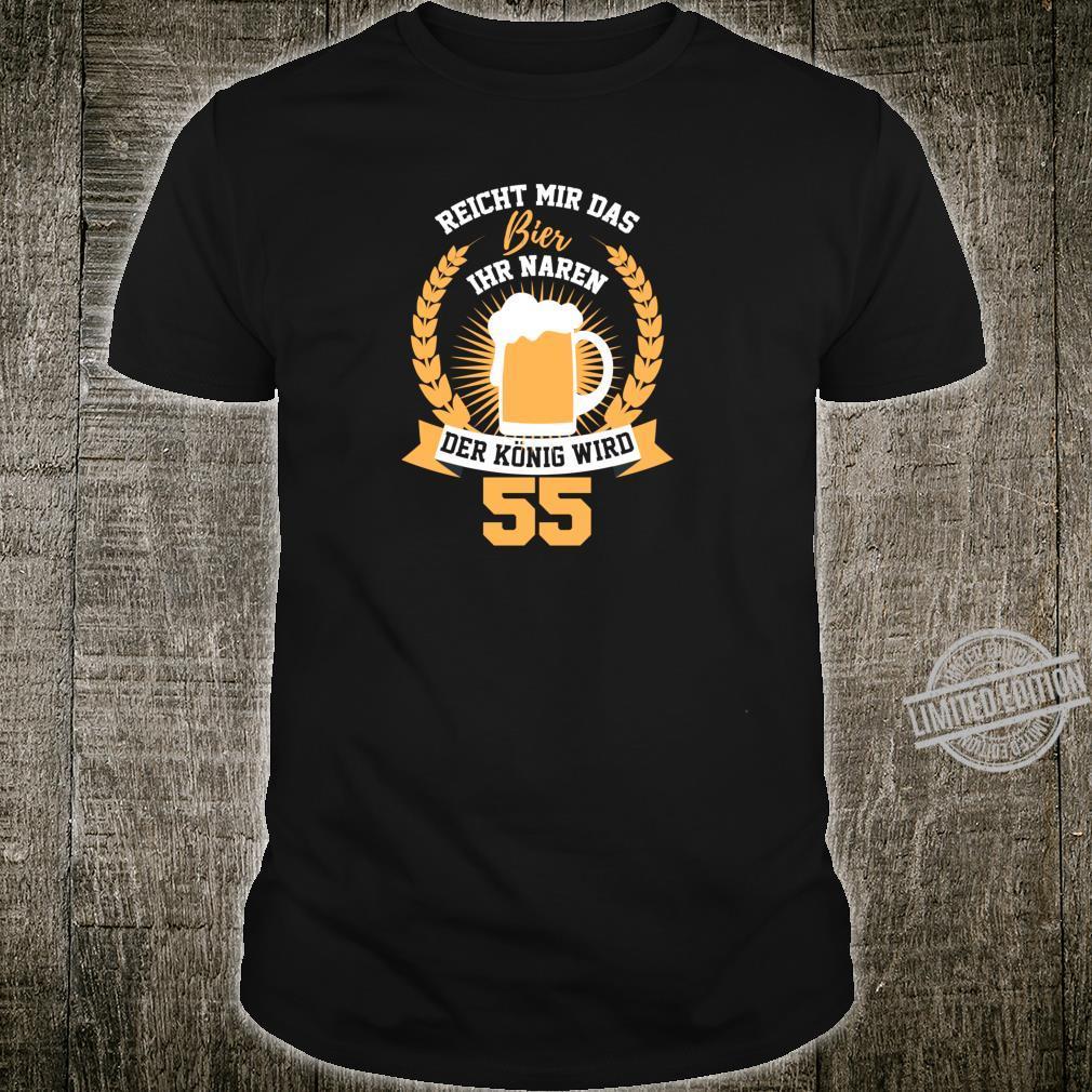 Reicht Mir Das Bier Ihr Narren 55 Jahre Geburtstag Shirt