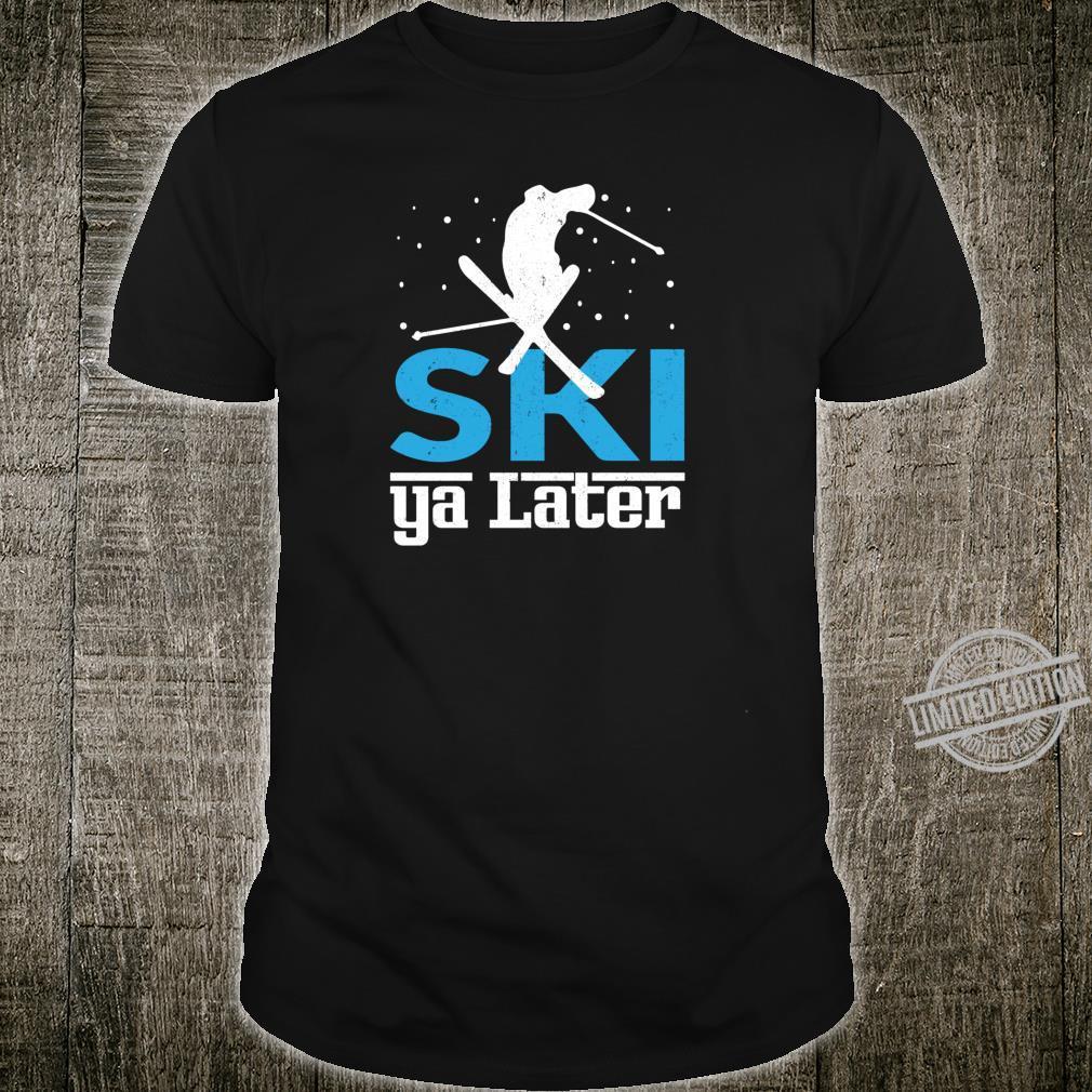 Ski Ya Later Shirt