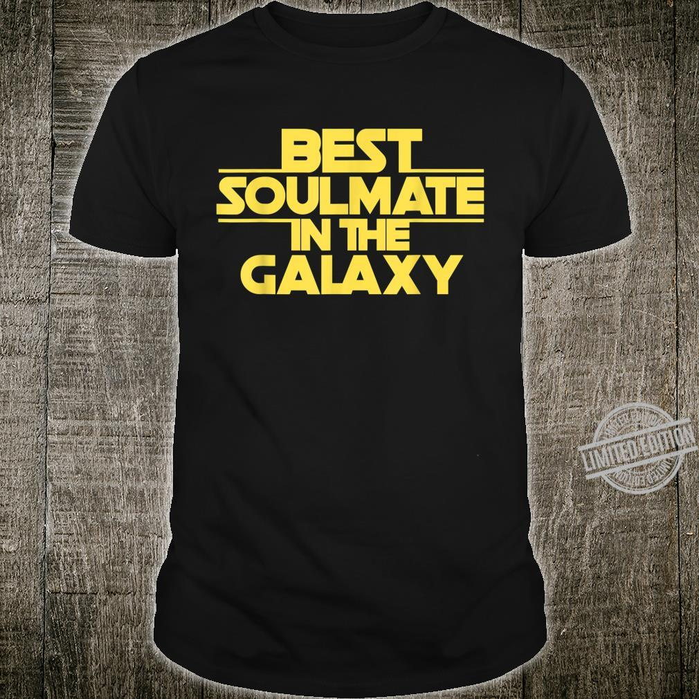 Soulmate Gift, Best Soulmate Soulmate In The Galaxy Shirt