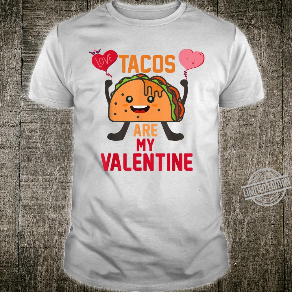 Tacos Are My Valentine Taco Heart Valentines Day Shirt