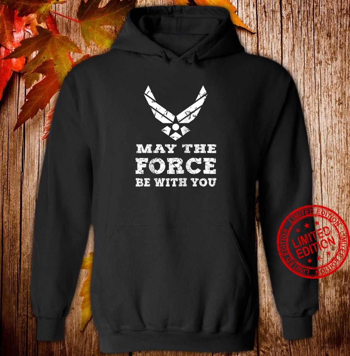 U.S. AIR FORCE MAY THE FORCE AF Shirt hoodie