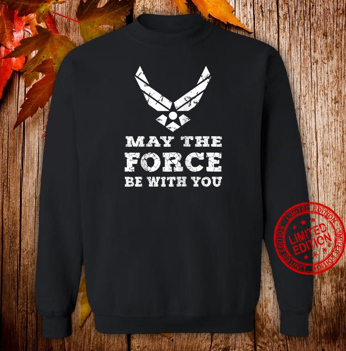U.S. AIR FORCE MAY THE FORCE AF Shirt sweater