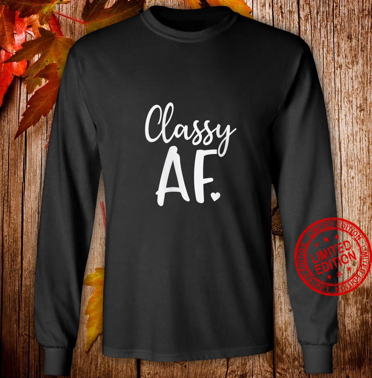 Womens Classy Af As Fuck Dope Girl Christmas Shirt long sleeved