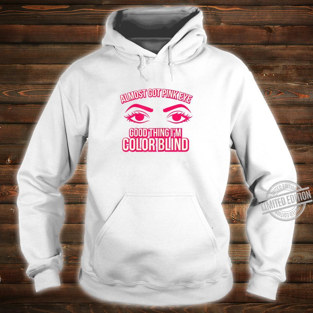 Womens Color Blindness Pink Eye Shirt hoodie